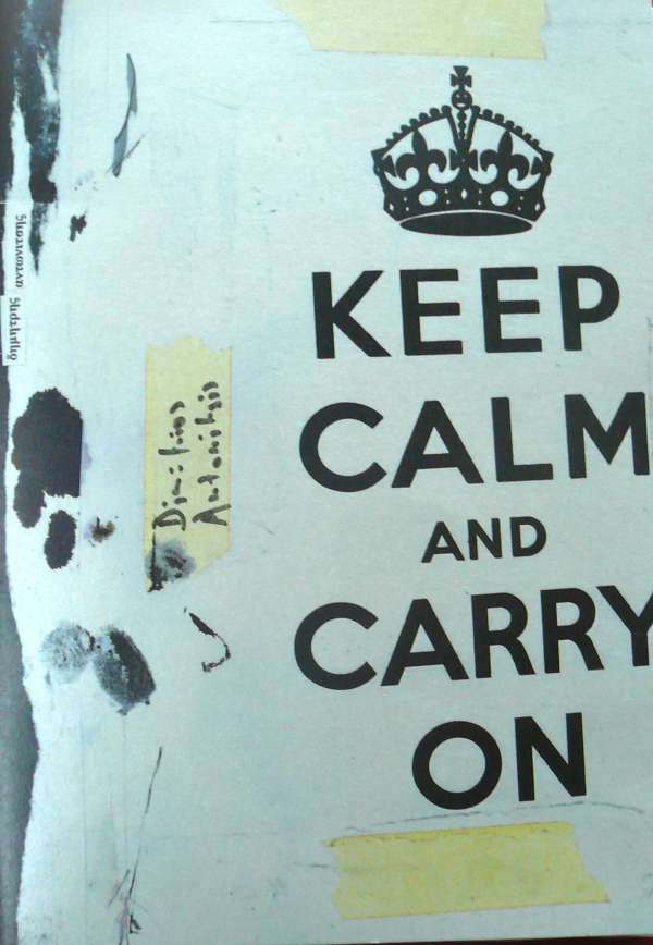Keep Calm and Carry On, Dimitris Antonitsis, 2011