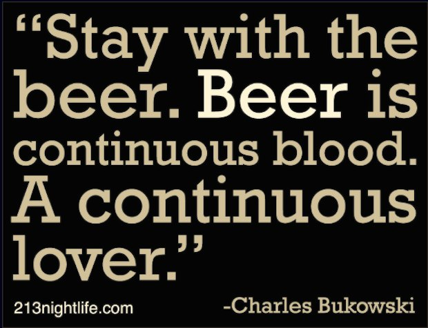 beer quotes Ch. Bukowski