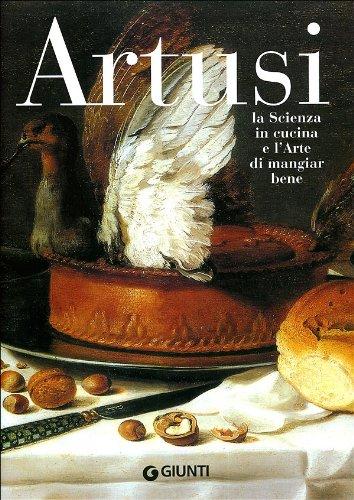 Pelegrino Artusi, La Scienza in cucina el' Arte di mangiar bene